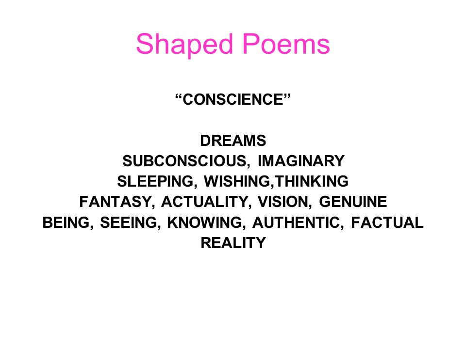 Shaped Poems CONSCIENCE DREAMS SUBCONSCIOUS, IMAGINARY
