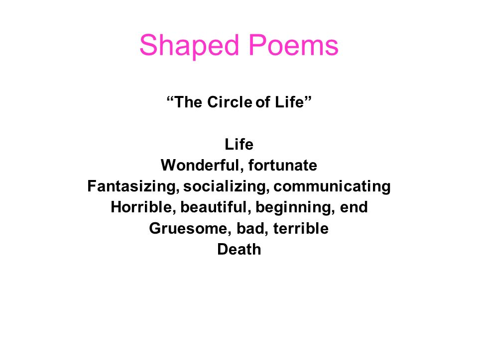 Shaped Poems The Circle of Life Life Wonderful, fortunate