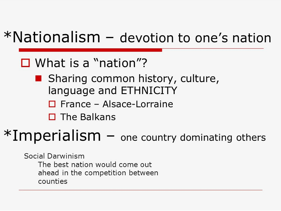 *Nationalism – devotion to one's nation