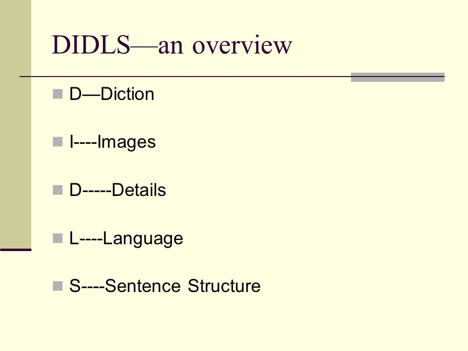 DIDLS—an overview D—Diction I----Images D-----Details L----Language
