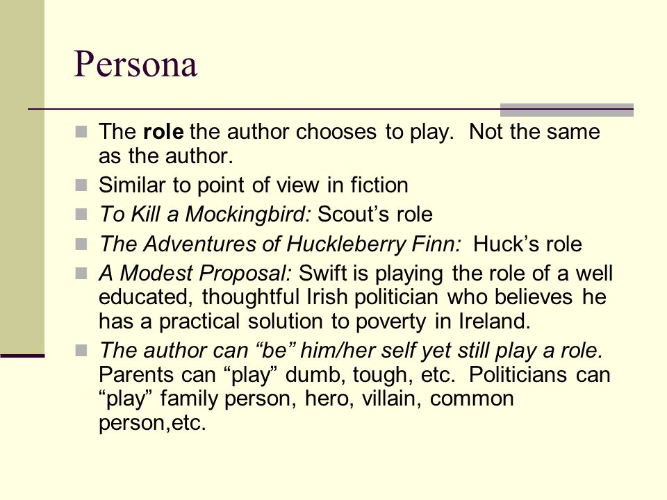Persona The role the author chooses to play. Not the same as the author. Similar to point of view in fiction.