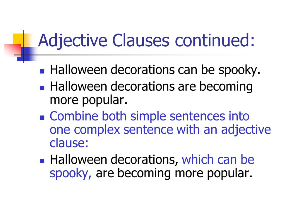 Adjective Clauses continued: