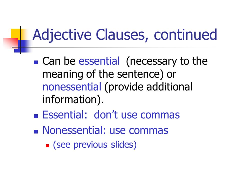 Adjective Clauses, continued