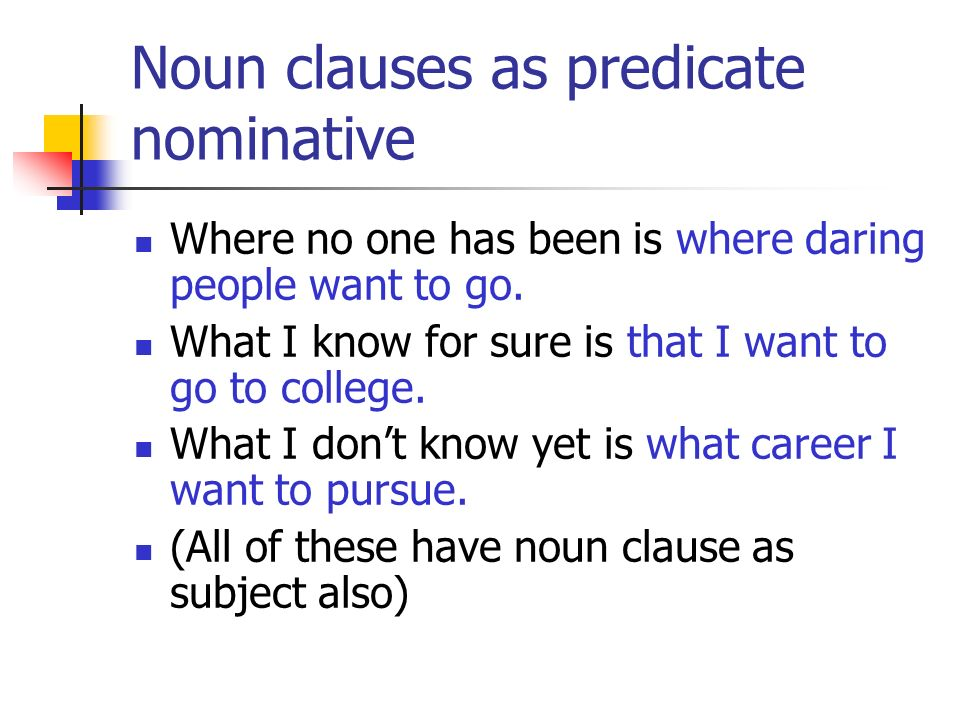 Noun clauses as predicate nominative
