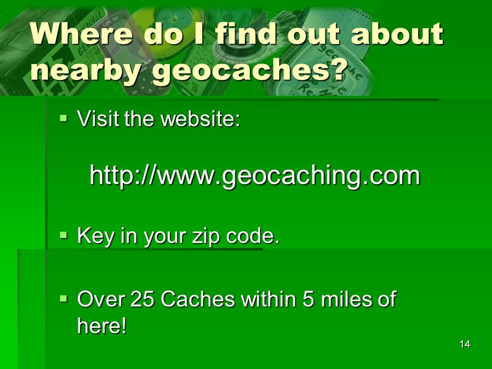 Where do I find out about nearby geocaches