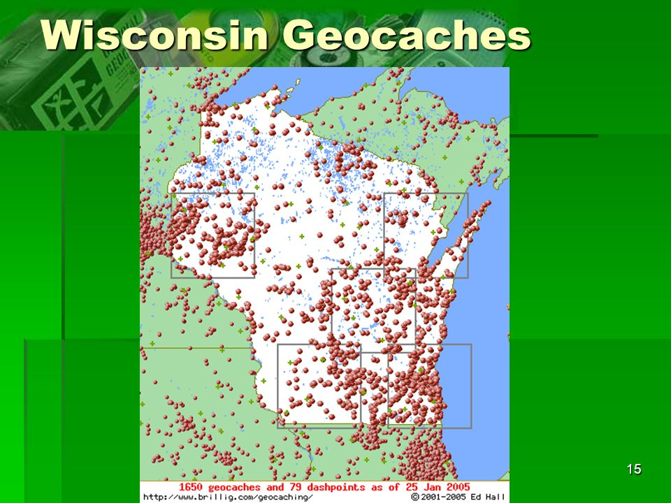 Wisconsin Geocaches In Wisconsin, there are more than 2,000 geocaches.