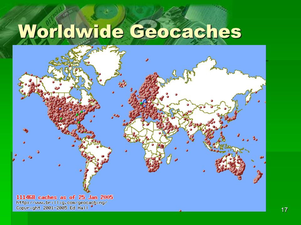 Worldwide Geocaches Worldwide there are more than 135-thousand geocaches.