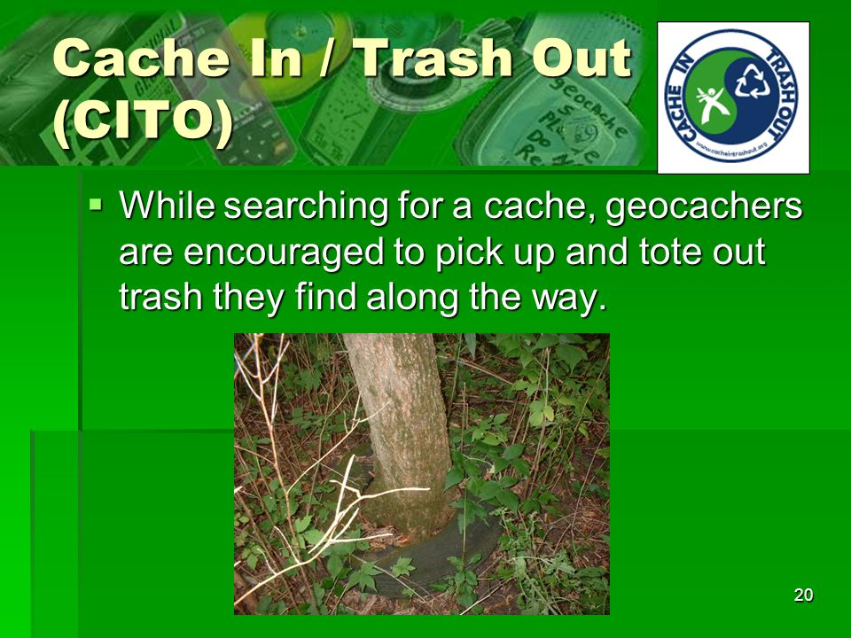 Cache In / Trash Out (CITO)