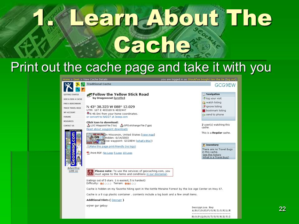 1. Learn About The Cache Print out the cache page and take it with you
