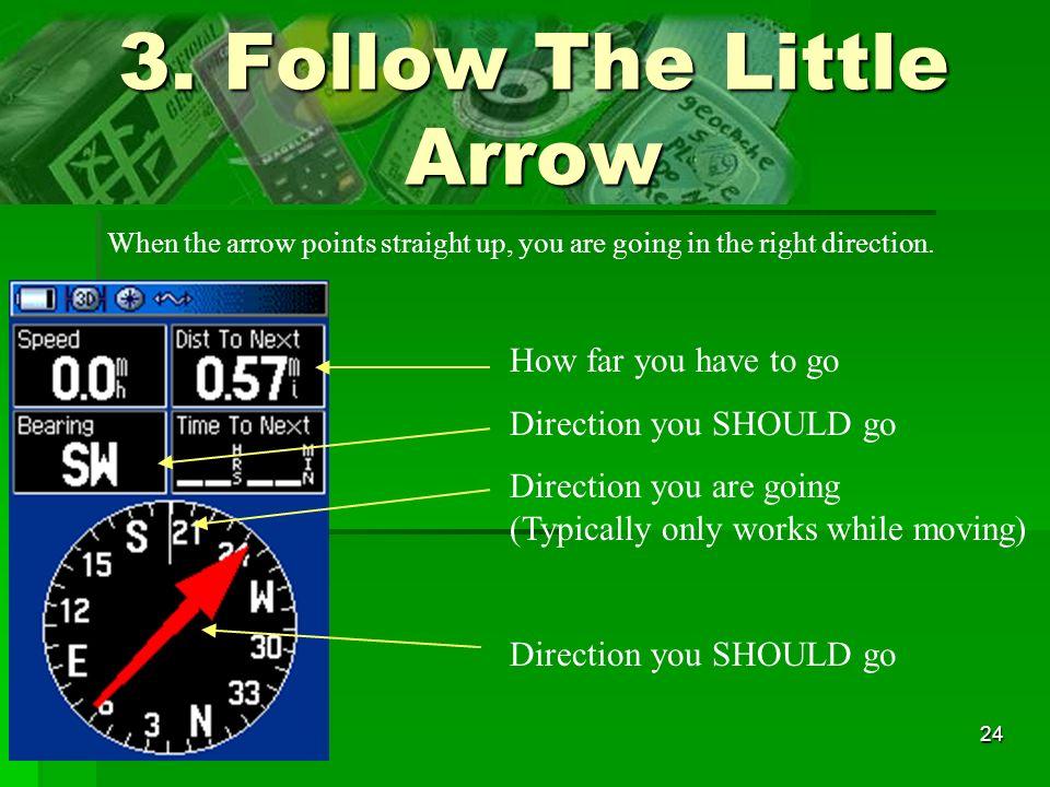 3. Follow The Little Arrow