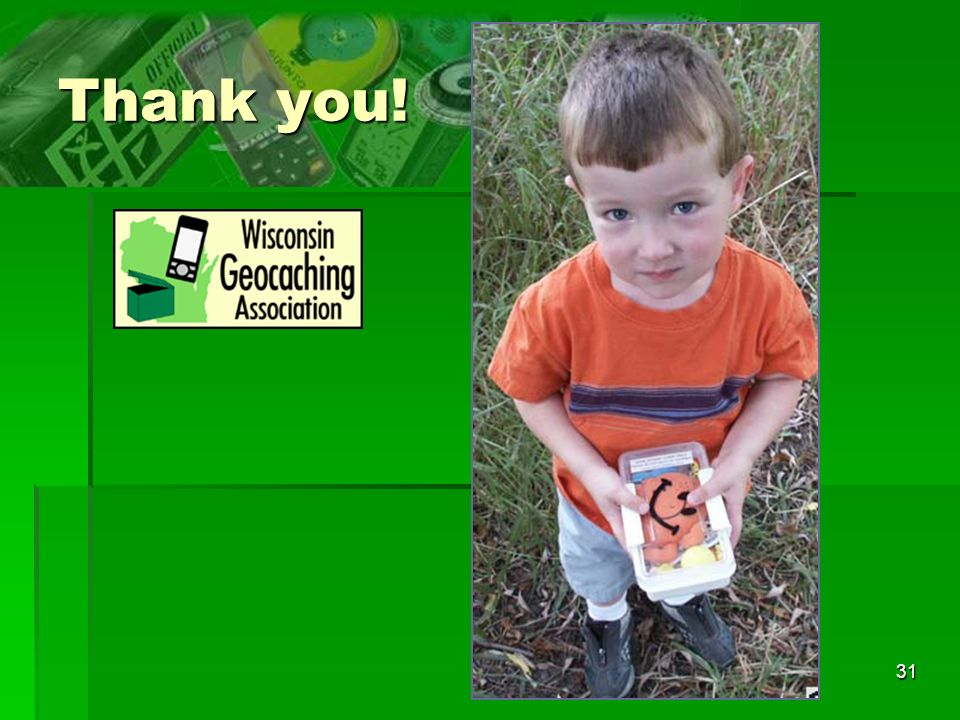 Thank you! On behalf of the Wisconsin Geocaching Association – thank you!