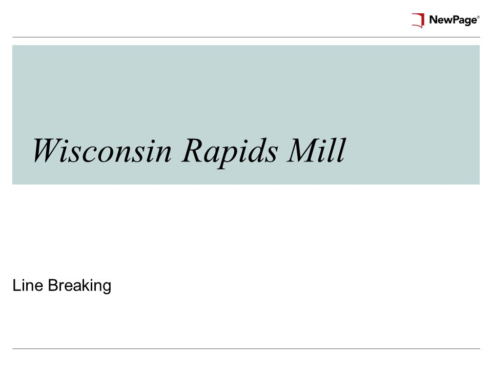 Wisconsin Rapids Mill Line Breaking