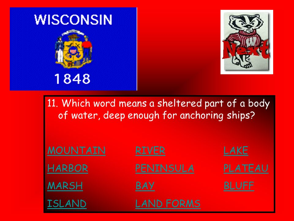 11. Which word means a sheltered part of a body of water, deep enough for anchoring ships