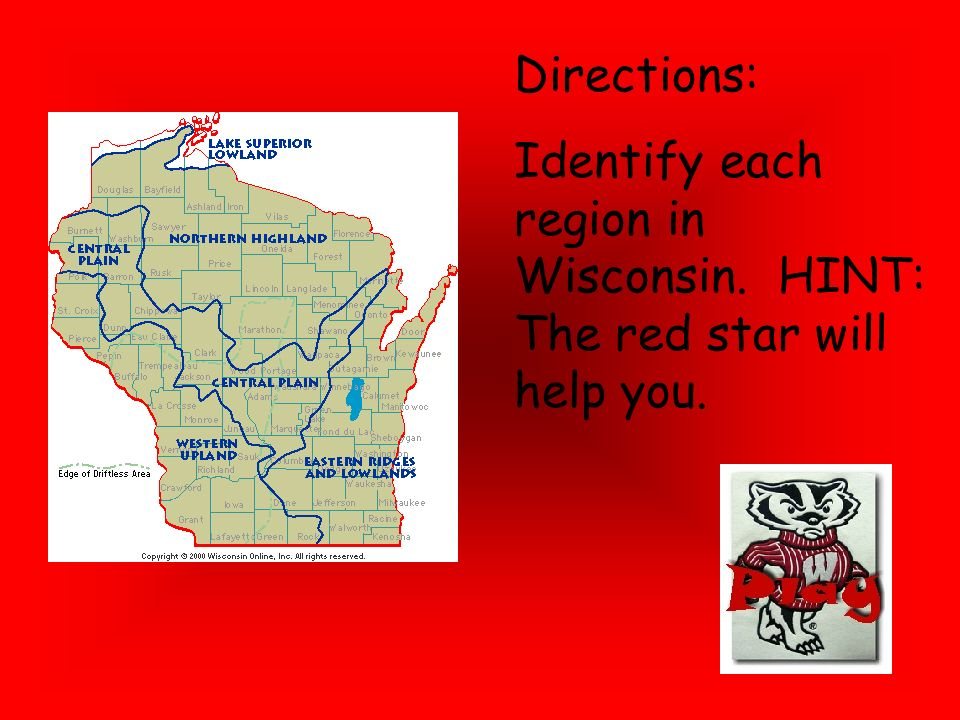 Directions: Identify each region in Wisconsin. HINT: The red star will help you.