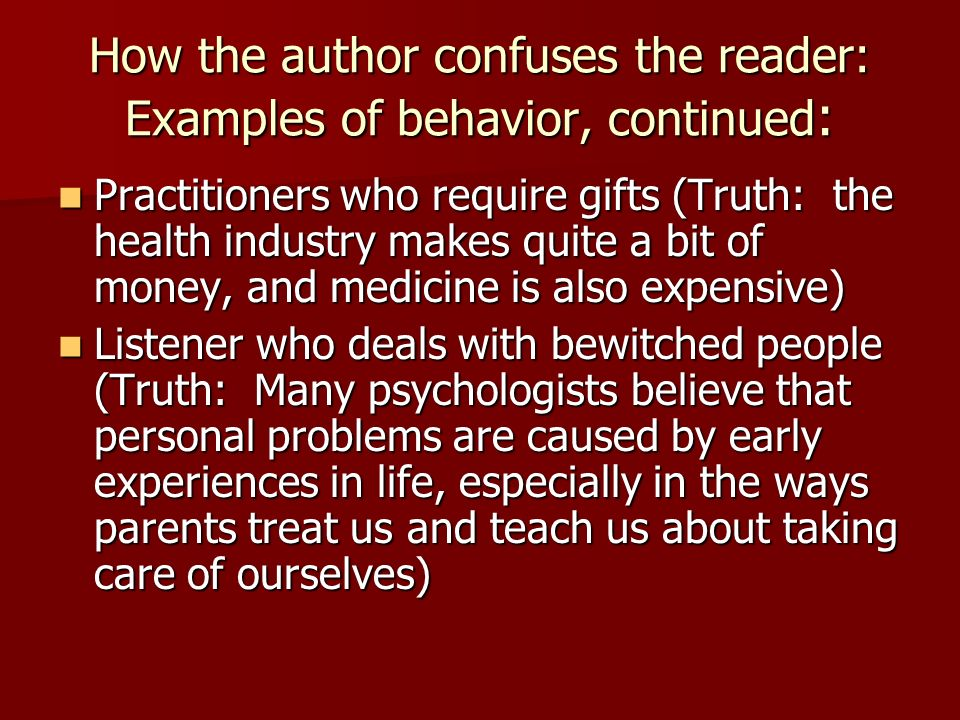 How the author confuses the reader: Examples of behavior, continued:
