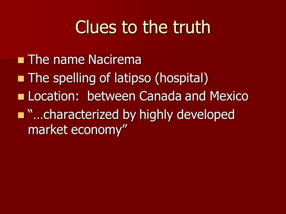Clues to the truth The name Nacirema