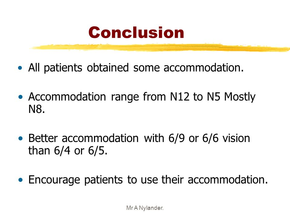 Conclusion All patients obtained some accommodation.