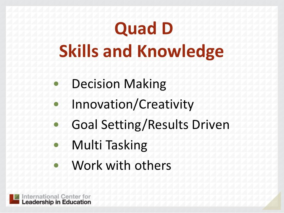 Quad D Skills and Knowledge