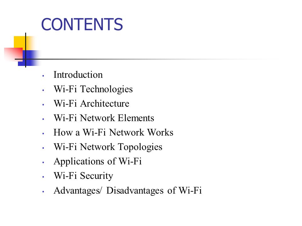 CONTENTS Introduction Wi-Fi Technologies Wi-Fi Architecture
