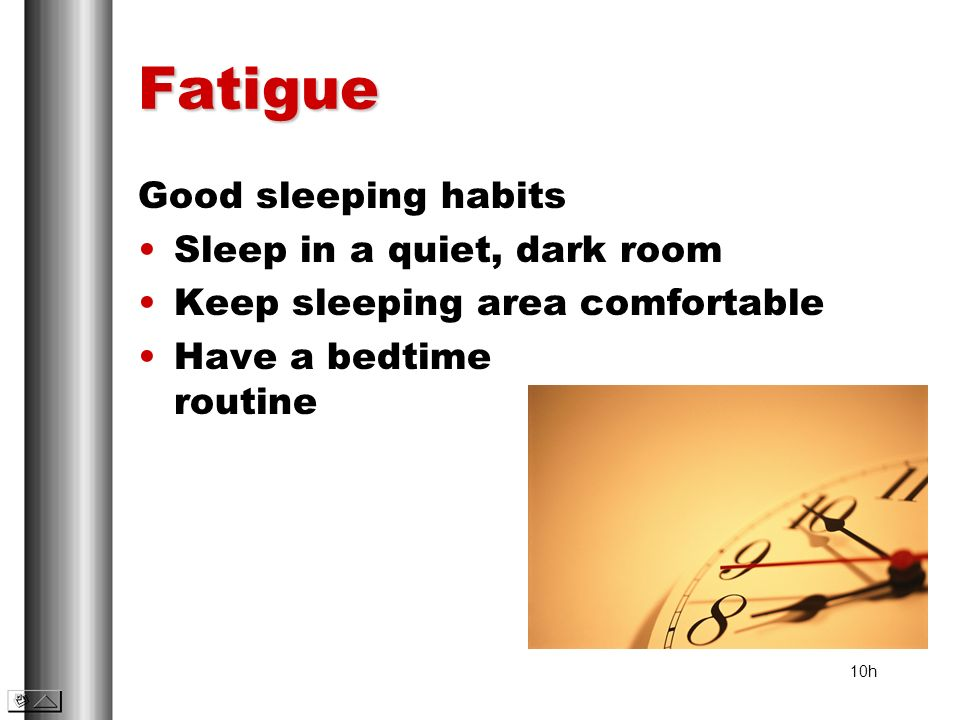 Fatigue Good sleeping habits Sleep in a quiet, dark room