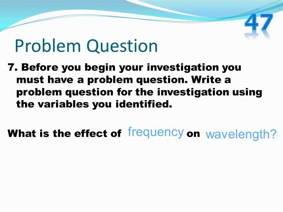 47 Problem Question frequency wavelength