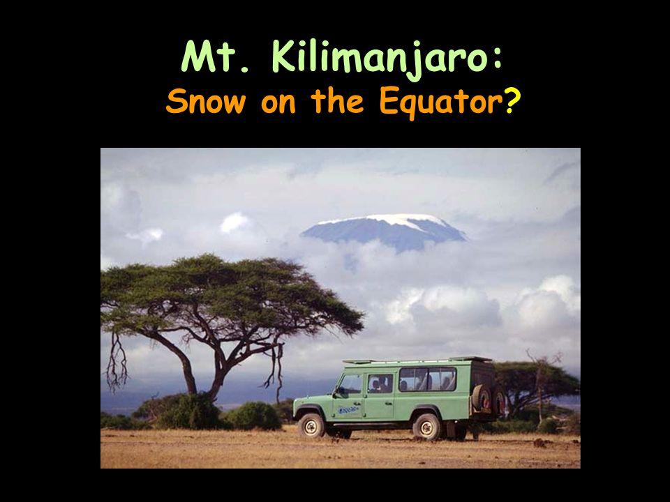 Mt. Kilimanjaro: Snow on the Equator