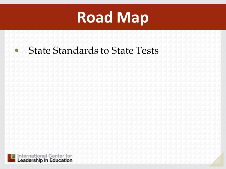 Road Map State Standards to State Tests