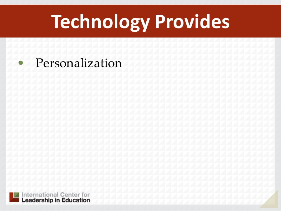 Technology Provides Personalization