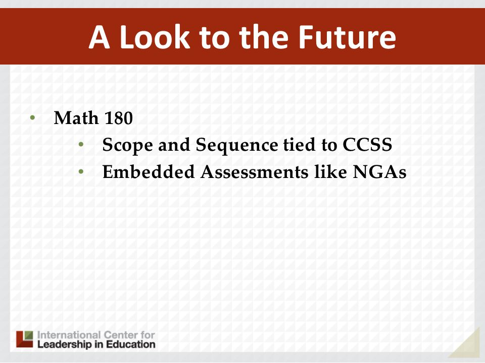 A Look to the Future Math 180 Scope and Sequence tied to CCSS