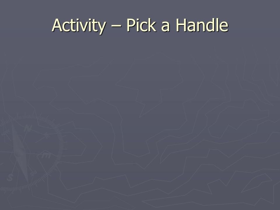 Activity – Pick a Handle