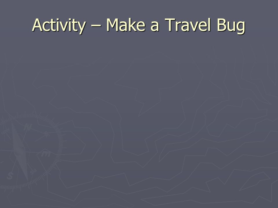 Activity – Make a Travel Bug