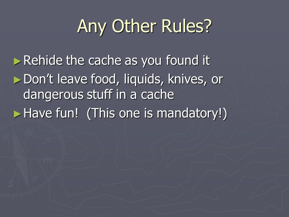 Any Other Rules Rehide the cache as you found it