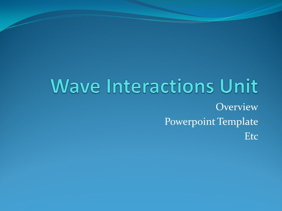 Wave Interactions Unit