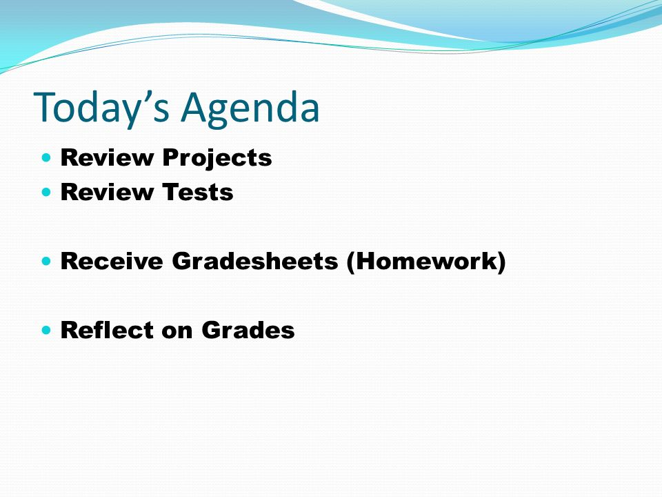 Today's Agenda Review Projects Review Tests