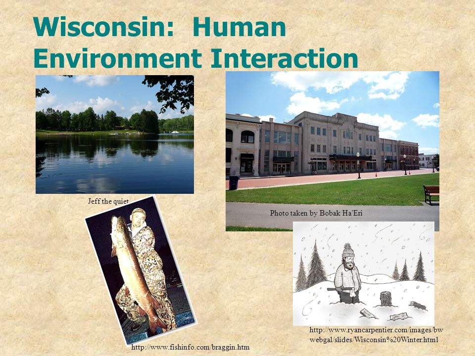 Wisconsin: Human Environment Interaction