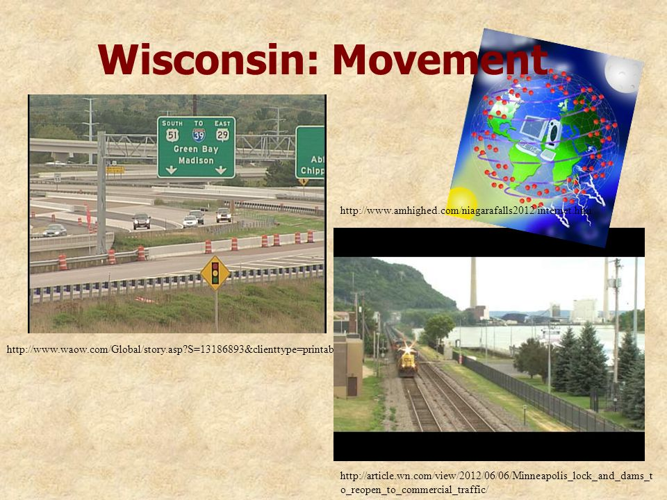 Wisconsin: Movement http://www.amhighed.com/niagarafalls2012/internet.htm. http://www.waow.com/Global/story.asp S=13186893&clienttype=printable.