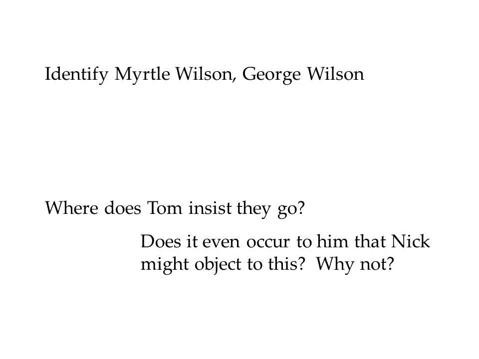 Identify Myrtle Wilson, George Wilson