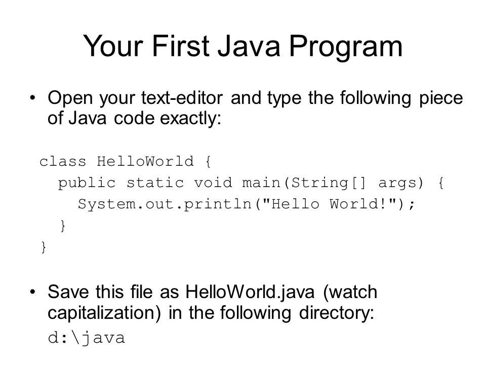 Your First Java Program