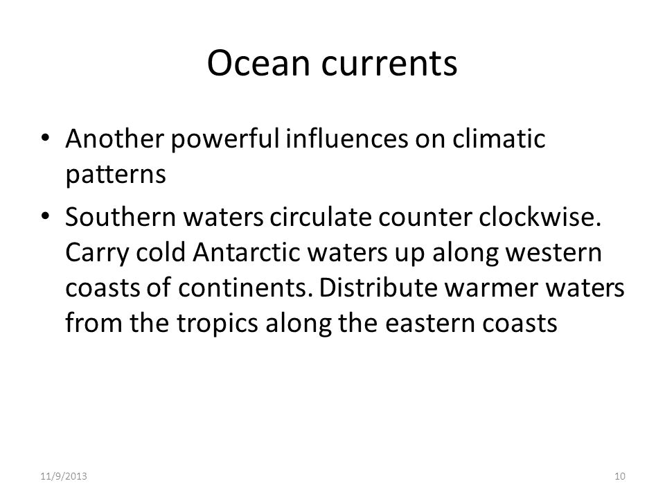 Ocean currents Another powerful influences on climatic patterns