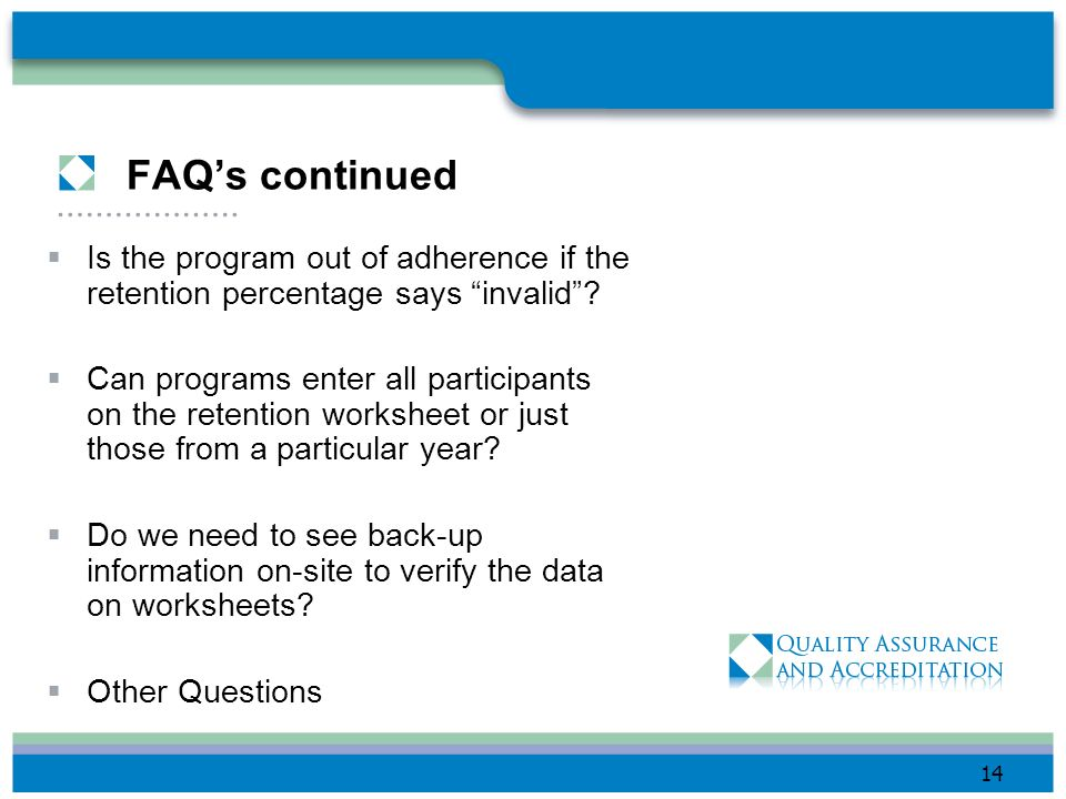 FAQ's continued Is the program out of adherence if the retention percentage says invalid