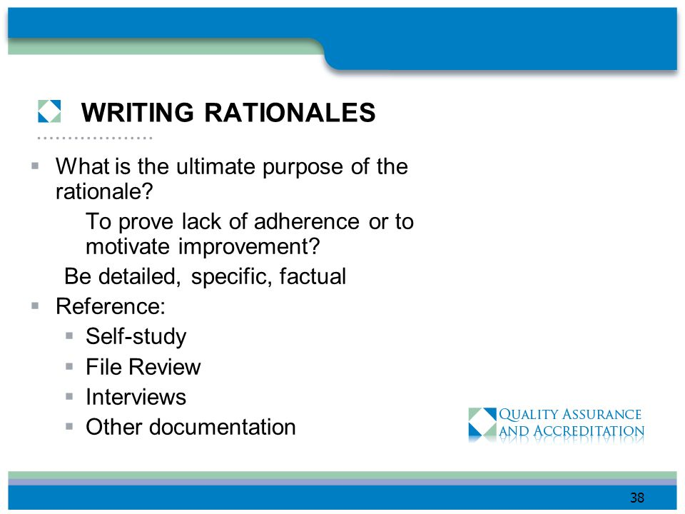 WRITING RATIONALES What is the ultimate purpose of the rationale