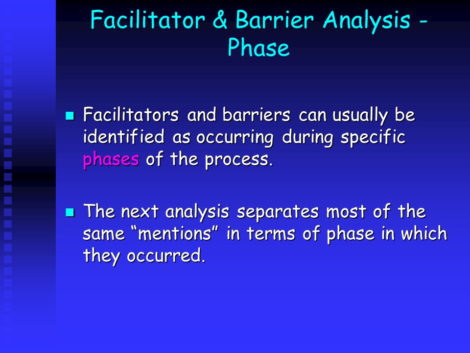 Facilitator & Barrier Analysis -Phase