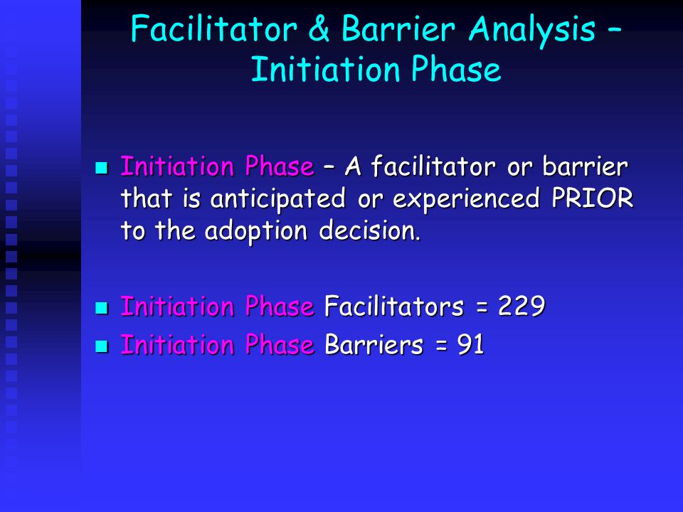 Facilitator & Barrier Analysis – Initiation Phase