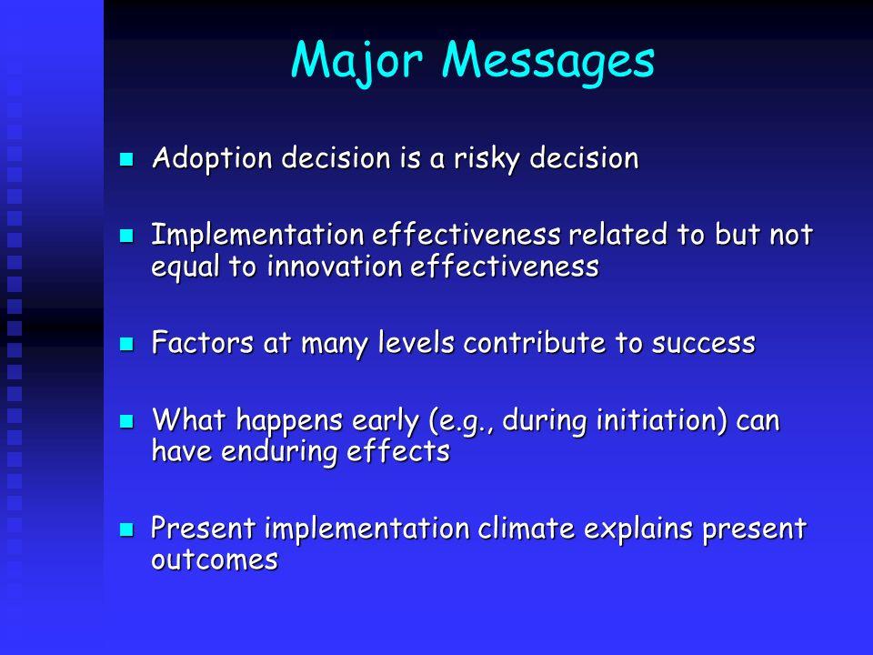 Major Messages Adoption decision is a risky decision