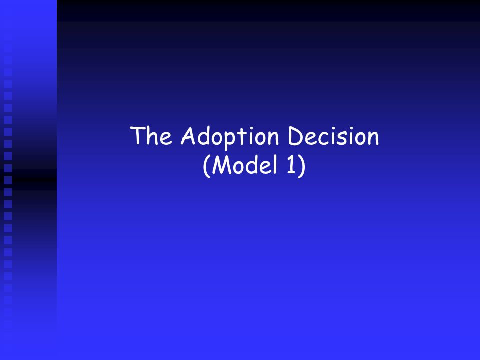 The Adoption Decision (Model 1)
