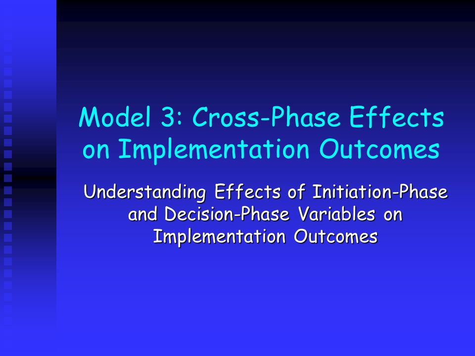 Model 3: Cross-Phase Effects on Implementation Outcomes