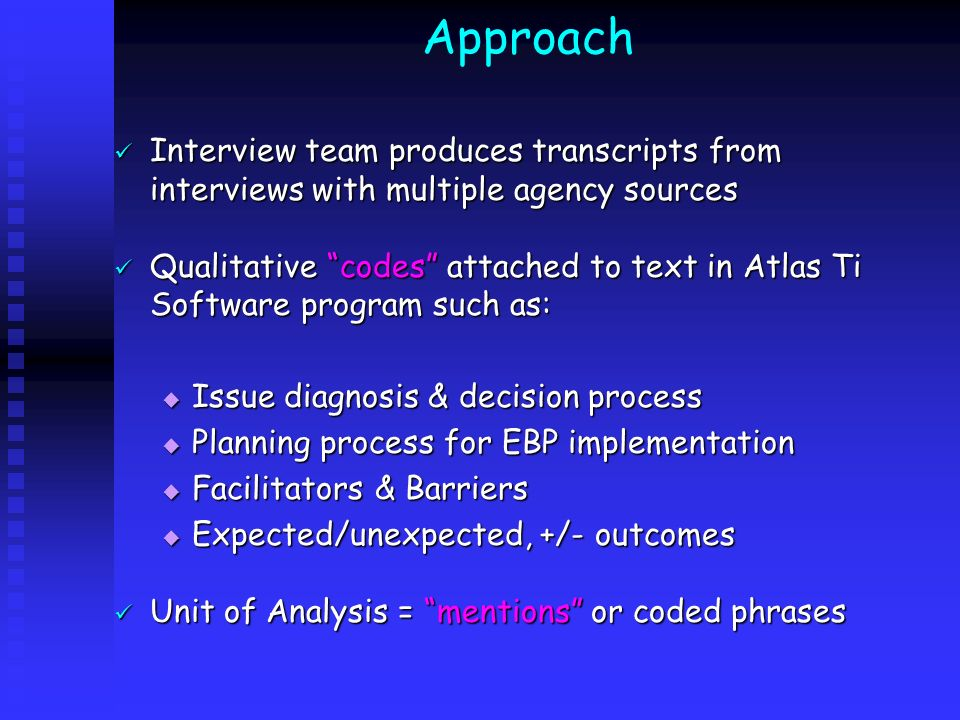 Approach Interview team produces transcripts from interviews with multiple agency sources.