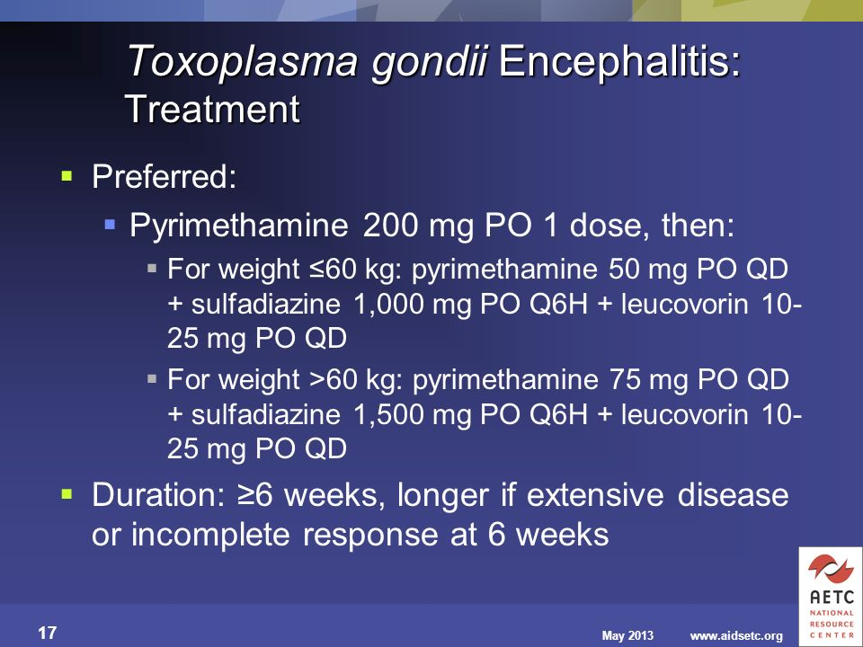 Toxoplasma gondii Encephalitis: Treatment