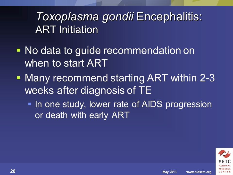 Toxoplasma gondii Encephalitis: ART Initiation