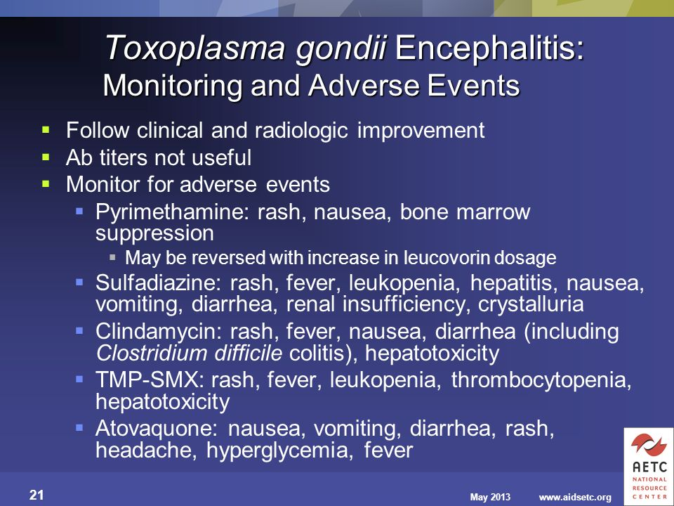Toxoplasma gondii Encephalitis: Monitoring and Adverse Events